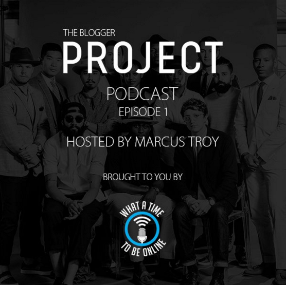 News: The #BloggerPROJECT Podcast hosted by Marcus Troy @projectshow