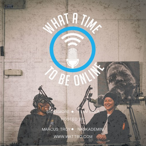 What A Time To Be Online Special Episode Featuring @Sickamore and @iluvlola #WATTBO